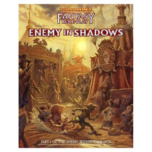 Warhammer Fantasy Roleplay: Enemy Within Campaign – Volume 1: Enemy in Shadows