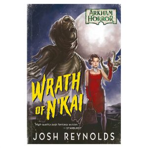 Wrath of N'kai: An Arkham Horror Novel