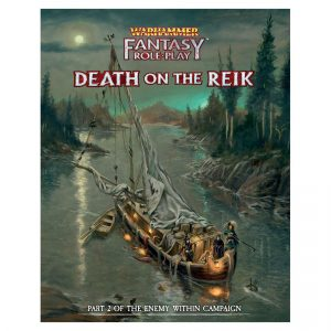 Warhammer Fantasy Roleplay: Enemy Within Campaign – Volume 2: Death on the Reik