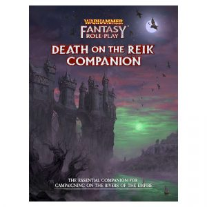 Warhammer Fantasy Roleplay: Enemy Within Campaign – Death on the Reik Companion