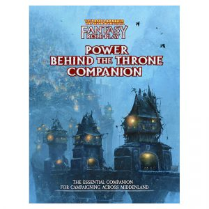 Warhammer Fantasy Roleplay: Enemy Within Campaign – Power Behind the Throne Companion